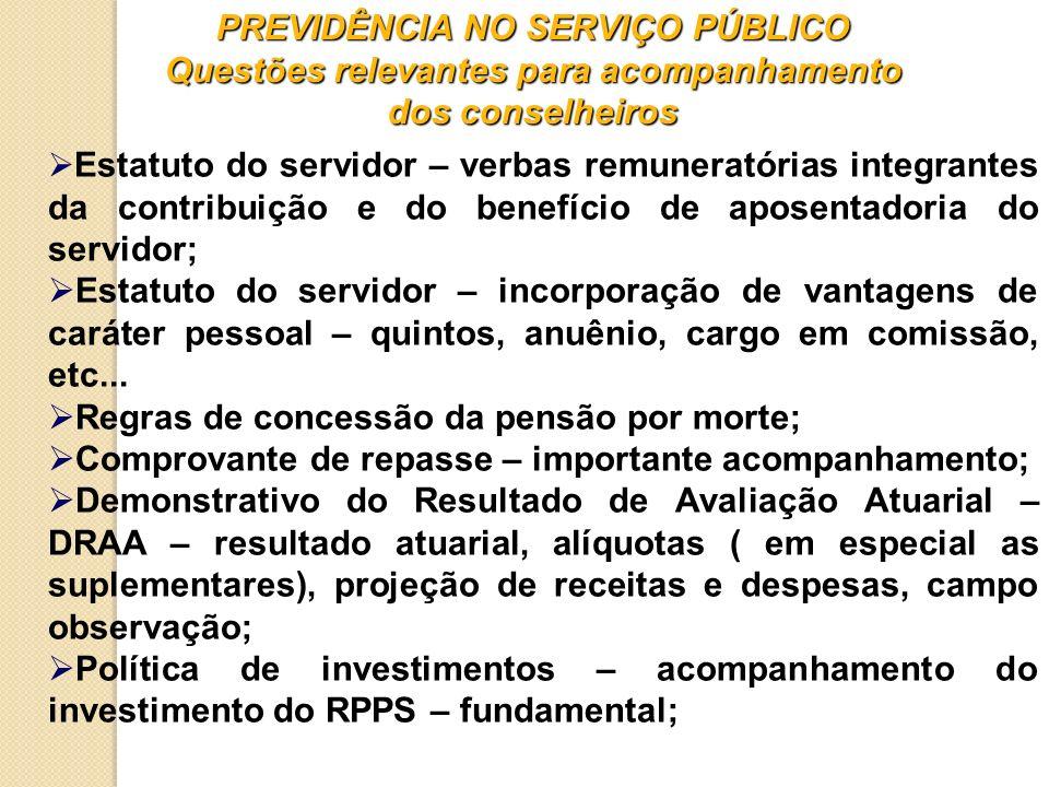 PREVIDÊNCIA NO SERVIÇO PÚBLICO Questões relevantes para acompanhamento dos conselheiros Estatuto do servidor – verbas remuneratórias integrantes da co