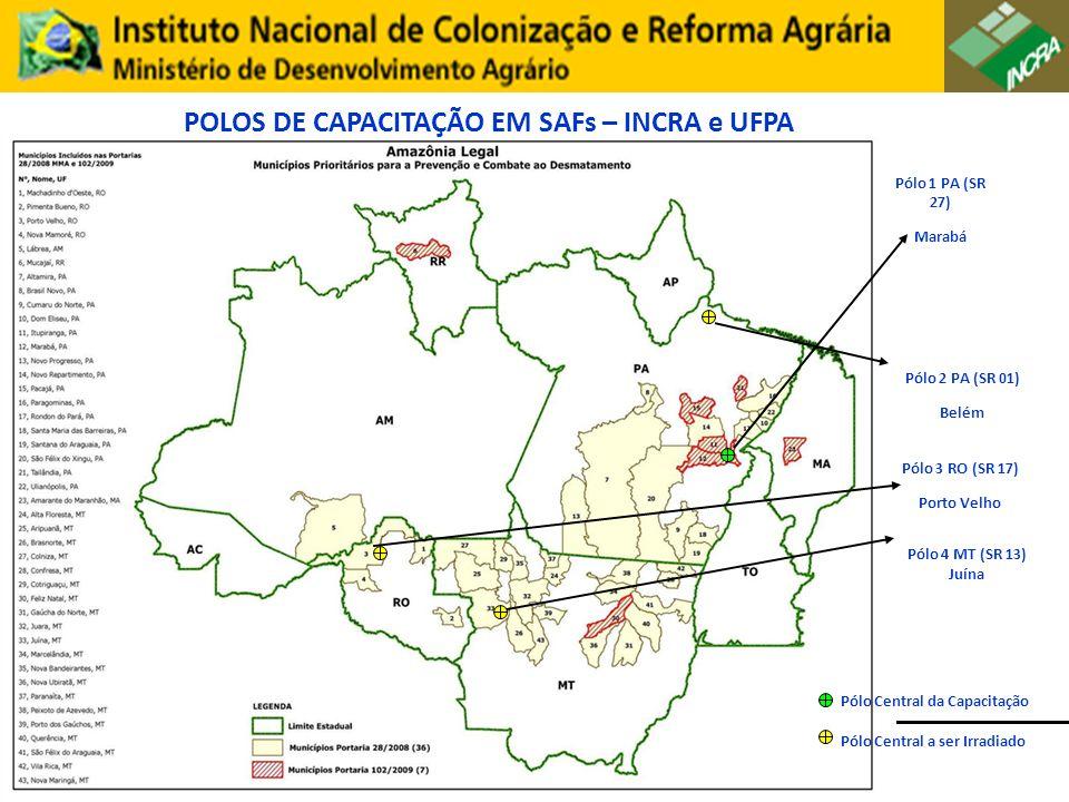 Pólo 1 PA (SR 27) Marabá Pólo 2 PA (SR 01) Belém Pólo 4 MT (SR 13) Juína Pólo 3 RO (SR 17) Porto Velho Pólo Central da Capacitação Pólo Central a ser