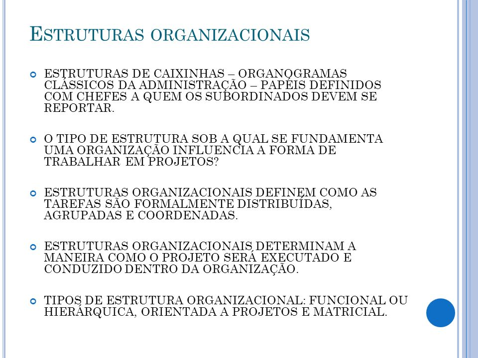 E STRUTURAS ORGANIZACIONAIS ESTRUTURAS DE CAIXINHAS – ORGANOGRAMAS CLÁSSICOS DA ADMINISTRAÇÃO – PAPÉIS DEFINIDOS COM CHEFES A QUEM OS SUBORDINADOS DEV