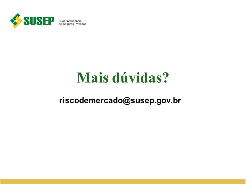 Mais dúvidas? riscodemercado@susep.gov.br