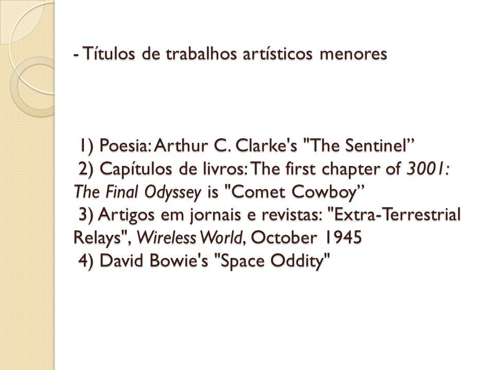 - Títulos de trabalhos artísticos menores 1) Poesia: Arthur C. Clarke's