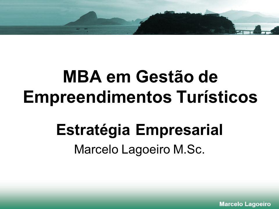Marcelo Lagoeiro MBA em Gestão de Empreendimentos Turísticos Marcelo Lagoeiro Estratégia Empresarial Marcelo Lagoeiro M.Sc.