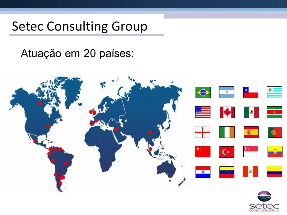 Setec Consulting Group Atuação em 20 países:
