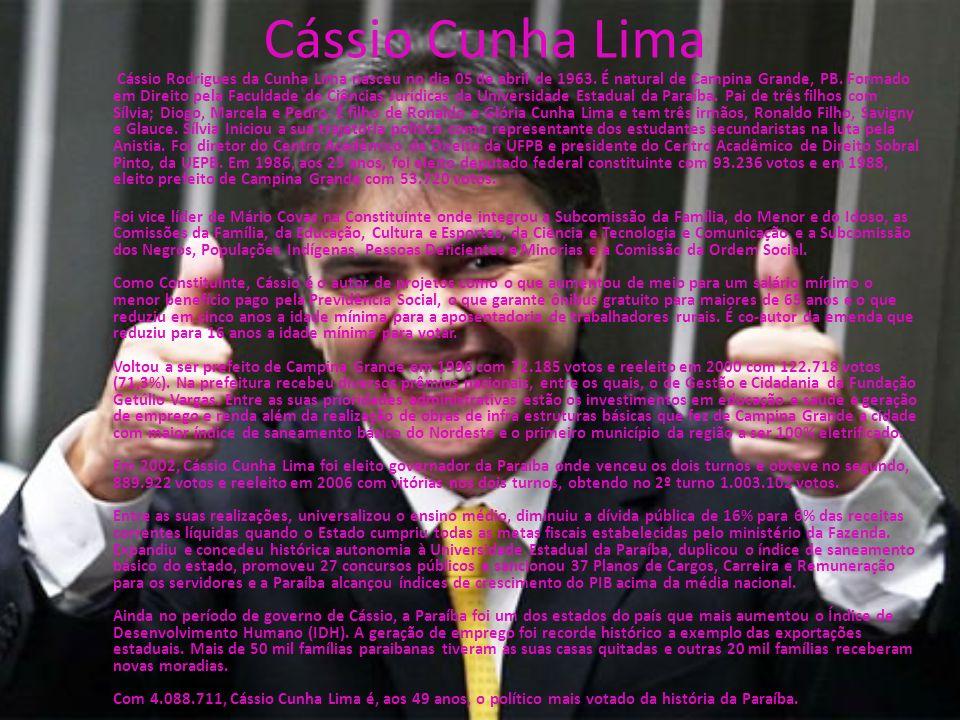 Cássio Cunha Lima Cássio Rodrigues da Cunha Lima nasceu no dia 05 de abril de 1963. É natural de Campina Grande, PB. Formado em Direito pela Faculdade