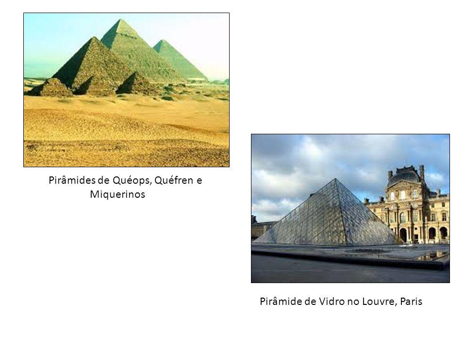Pirâmides de Quéops, Quéfren e Miquerinos Pirâmide de Vidro no Louvre, Paris