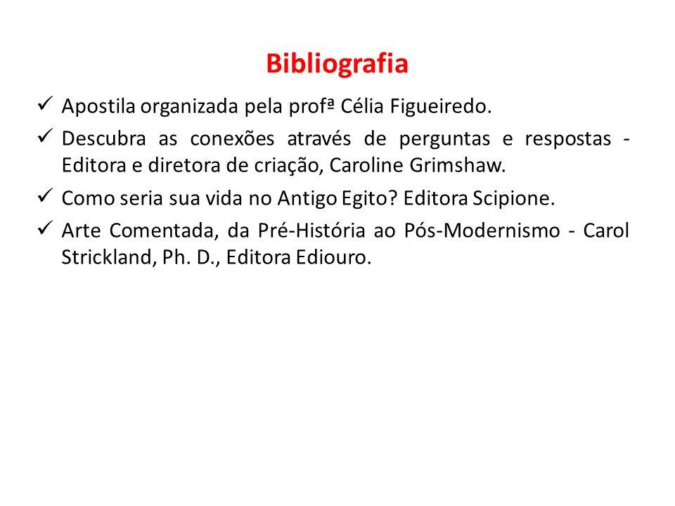 Bibliografia Apostila organizada pela profª Célia Figueiredo. Descubra as conexões através de perguntas e respostas - Editora e diretora de criação, C