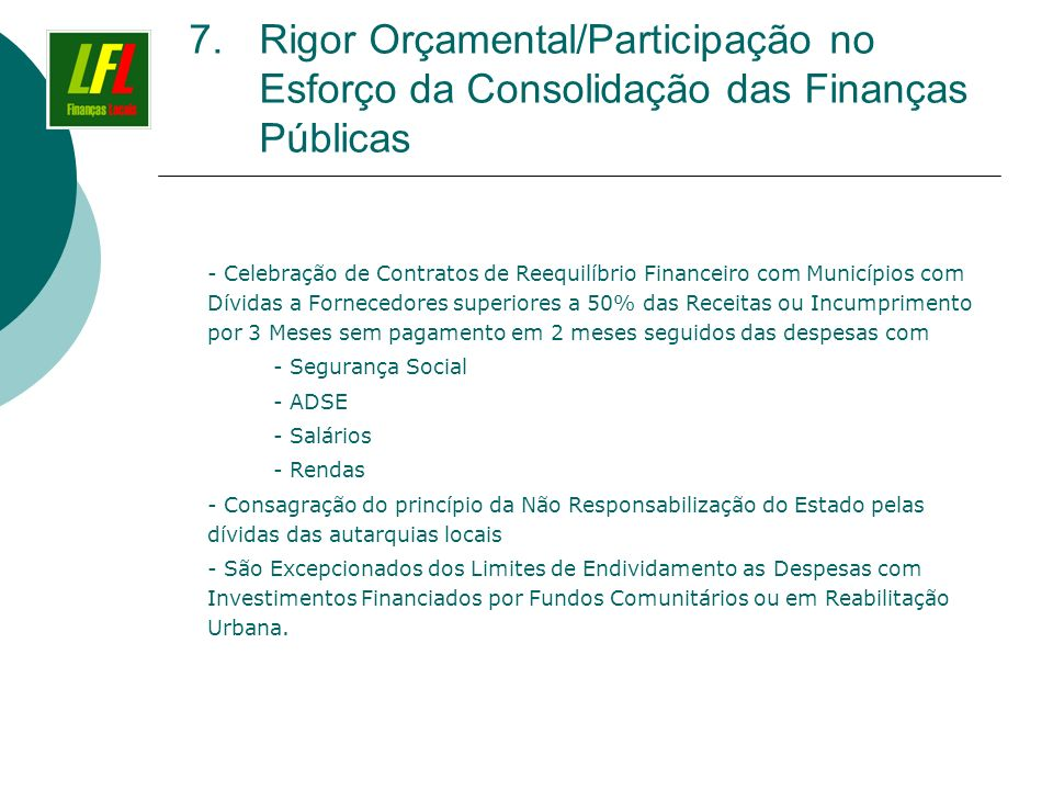 7.Rigor Orçamental/Participação no Esforço da Consolidação das Finanças Públicas - Celebração de Contratos de Reequilíbrio Financeiro com Municípios c