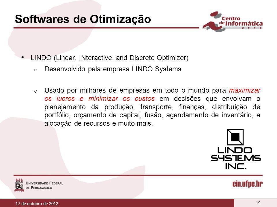 Softwares de Otimização LINDO (Linear, INteractive, and Discrete Optimizer) o Desenvolvido pela empresa LINDO Systems o Usado por milhares de empresas