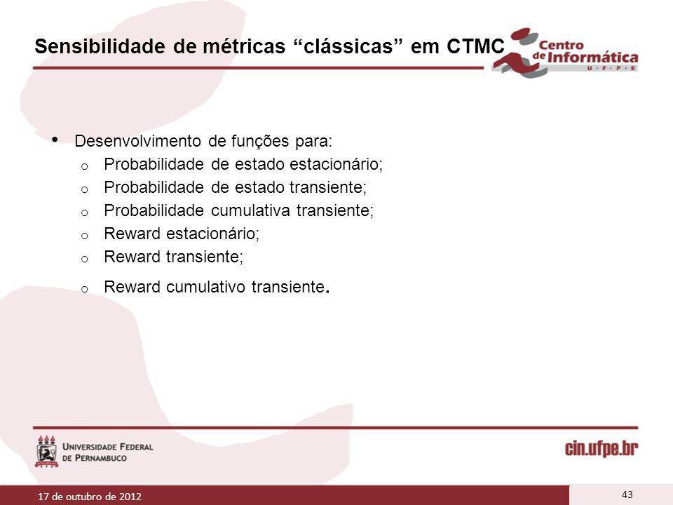 Sensibilidade de métricas clássicas em CTMC Desenvolvimento de funções para: o Probabilidade de estado estacionário; o Probabilidade de estado transie
