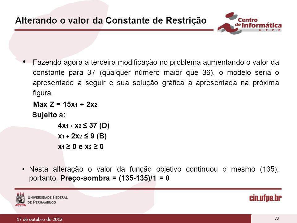Alterando o valor da Constante de Restrição Fazendo agora a terceira modificação no problema aumentando o valor da constante para 37 (qualquer número