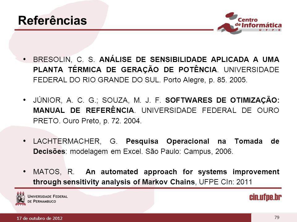 BRESOLIN, C. S. ANÁLISE DE SENSIBILIDADE APLICADA A UMA PLANTA TÉRMICA DE GERAÇÃO DE POTÊNCIA. UNIVERSIDADE FEDERAL DO RIO GRANDE DO SUL. Porto Alegre
