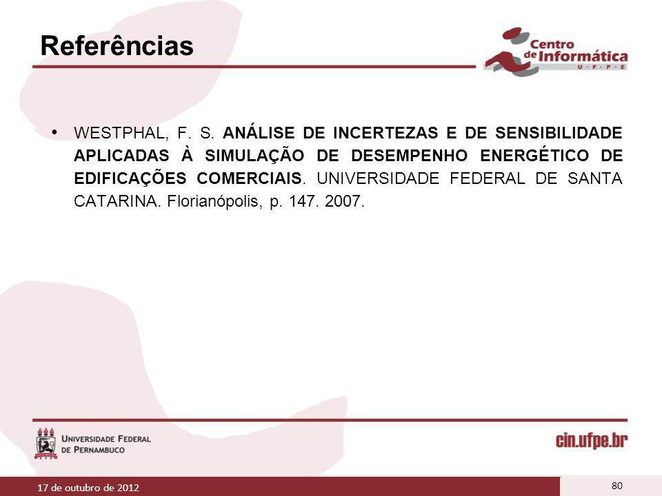 WESTPHAL, F. S. ANÁLISE DE INCERTEZAS E DE SENSIBILIDADE APLICADAS À SIMULAÇÃO DE DESEMPENHO ENERGÉTICO DE EDIFICAÇÕES COMERCIAIS. UNIVERSIDADE FEDERA