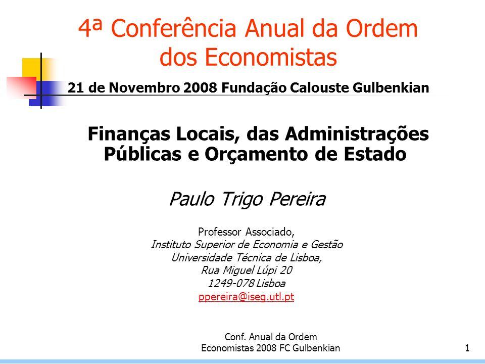 Conf.Anual da Ordem Economistas 2008 FC Gulbenkian2 Estrutura da Apresentação 1.