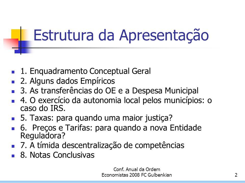 Conf. Anual da Ordem Economistas 2008 FC Gulbenkian2 Estrutura da Apresentação 1.