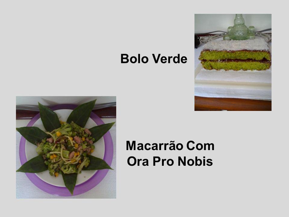 Bolo Verde Macarrão Com Ora Pro Nobis