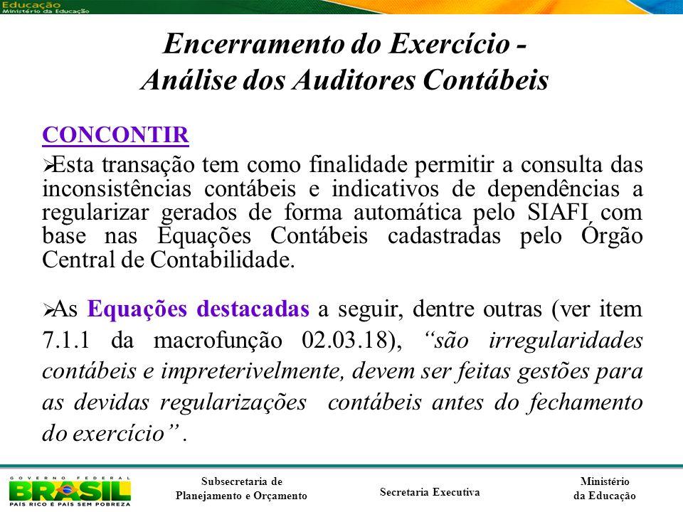 Ministério da Educação Subsecretaria de Planejamento e Orçamento Secretaria Executiva Encerramento do Exercício - Análise dos Auditores Contábeis CONC
