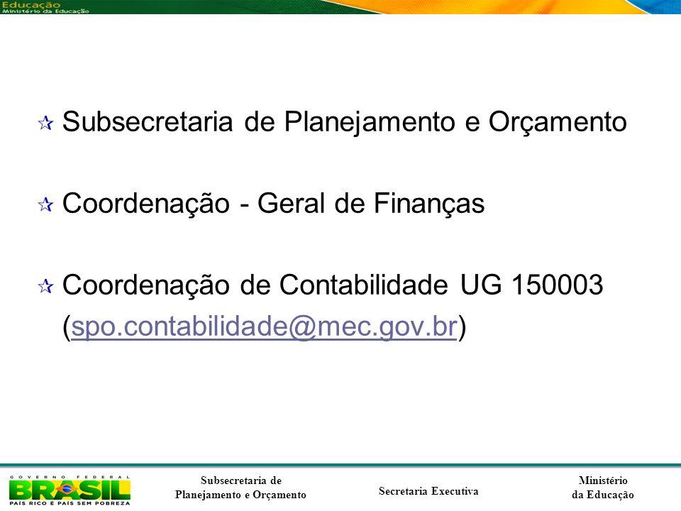 Ministério da Educação Subsecretaria de Planejamento e Orçamento Secretaria Executiva Subsecretaria de Planejamento e Orçamento Coordenação - Geral de