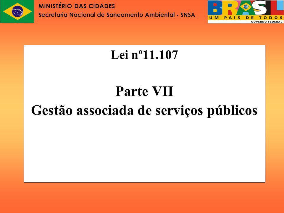 MINISTÉRIO DAS CIDADES Secretaria Nacional de Saneamento Ambiental - SNSA CONSTITUIÇÃO FEDERAL (Redação da EC 19/1998 - Emenda da reforma administrativa) Art.