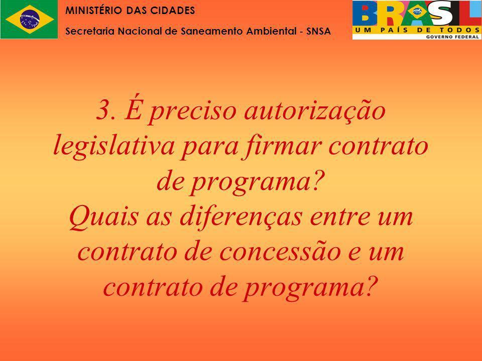3. É preciso autorização legislativa para firmar contrato de programa? Quais as diferenças entre um contrato de concessão e um contrato de programa? M