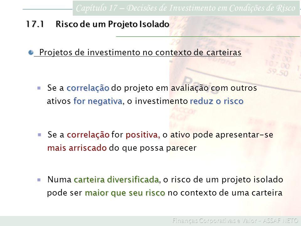 Capítulo 17 – Decisões de Investimento em Condições de Risco carteira diversificada Numa carteira diversificada, o risco de um projeto isolado maior q