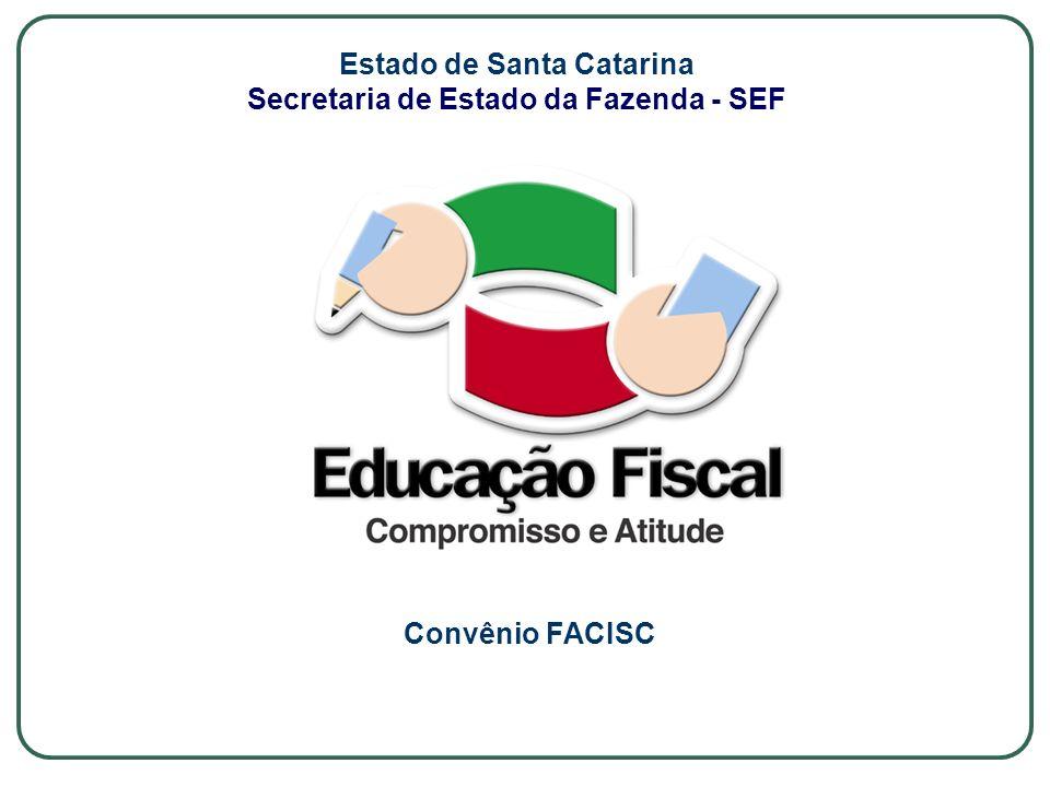 Convênio FACISC Estado de Santa Catarina Secretaria de Estado da Fazenda - SEF