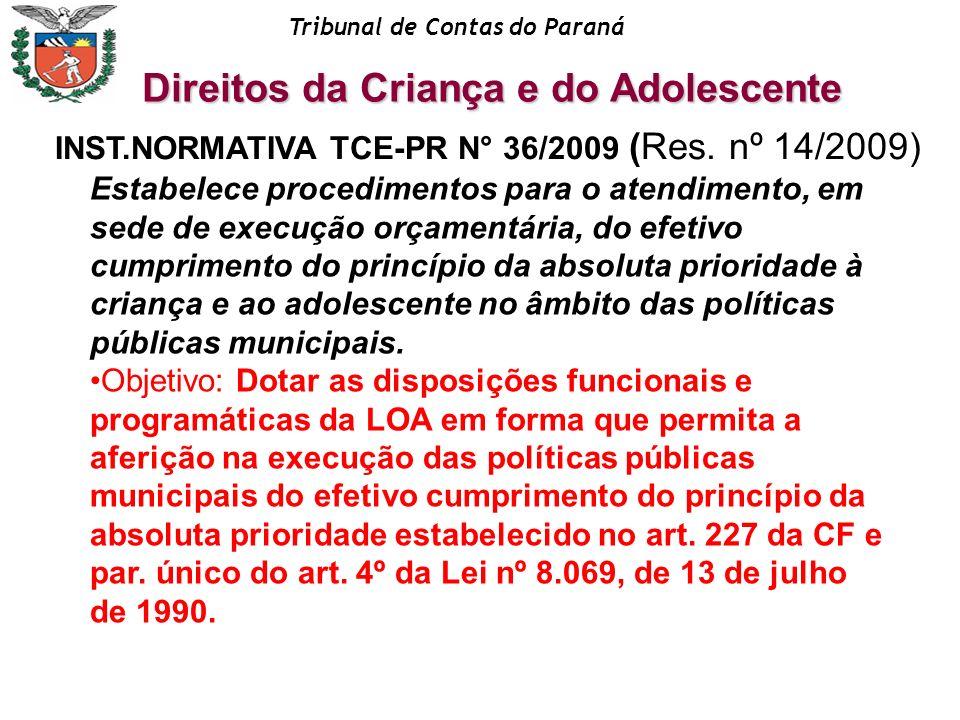 Tribunal de Contas do Paraná INST.NORMATIVA TCE-PR N° 36/2009 (Res. nº 14/2009) Estabelece procedimentos para o atendimento, em sede de execução orçam