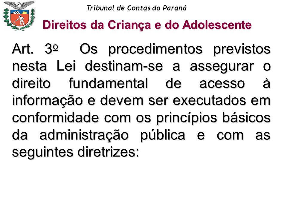 Tribunal de Contas do Paraná Direitos da Criança e do Adolescente Art. 3 o Os procedimentos previstos nesta Lei destinam-se a assegurar o direito fund