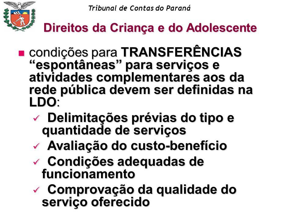 Tribunal de Contas do Paraná Direitos da Criança e do Adolescente condições para TRANSFERÊNCIAS espontâneas para serviços e atividades complementares