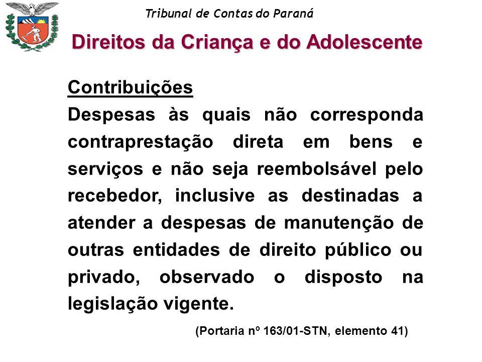 Tribunal de Contas do Paraná Contribuições Despesas às quais não corresponda contraprestação direta em bens e serviços e não seja reembolsável pelo re