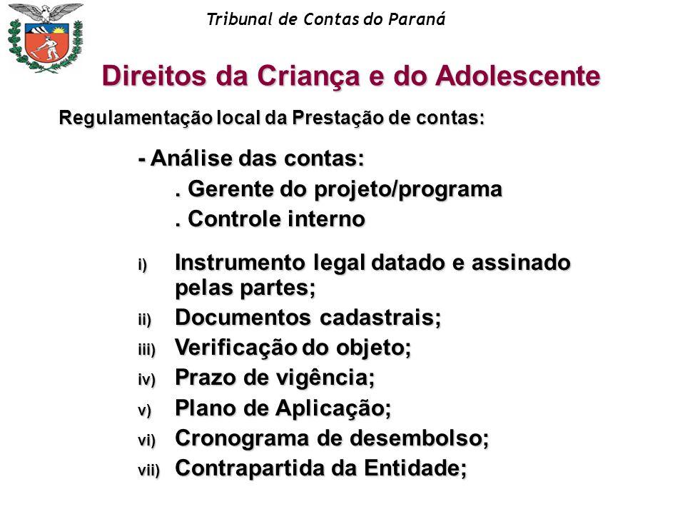 Tribunal de Contas do Paraná - Análise das contas:. Gerente do projeto/programa. Controle interno. Controle interno i) Instrumento legal datado e assi