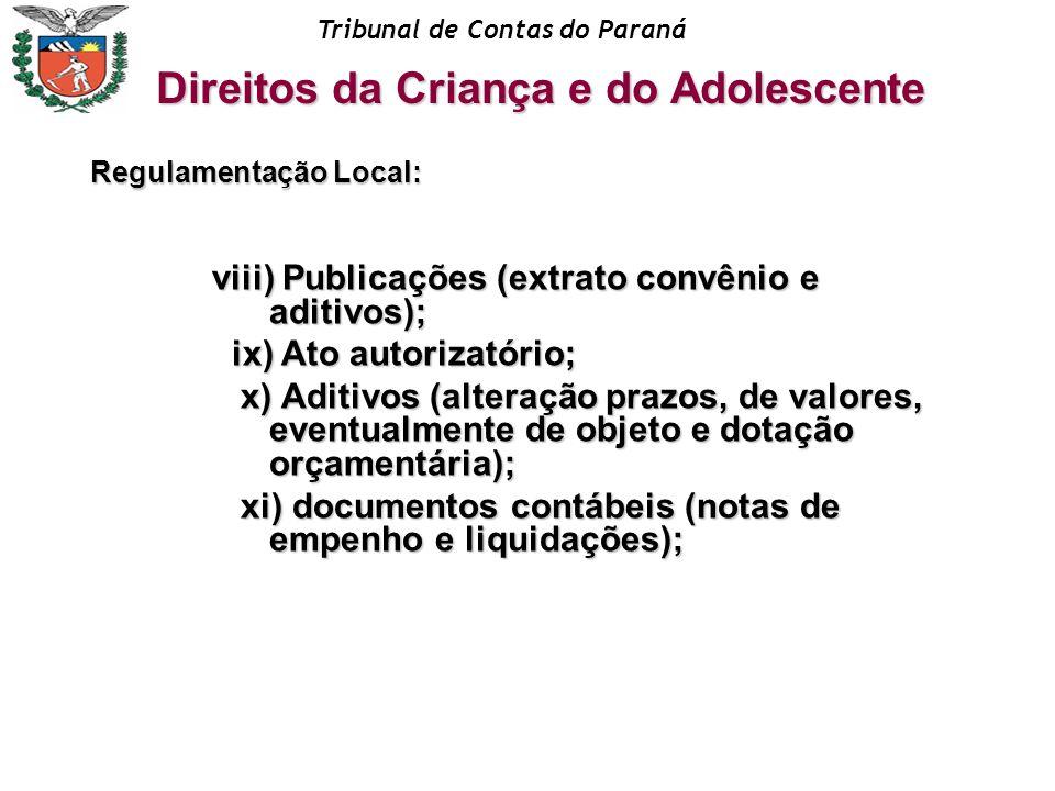Tribunal de Contas do Paraná viii) Publicações (extrato convênio e aditivos); ix) Ato autorizatório; ix) Ato autorizatório; x) Aditivos (alteração pra