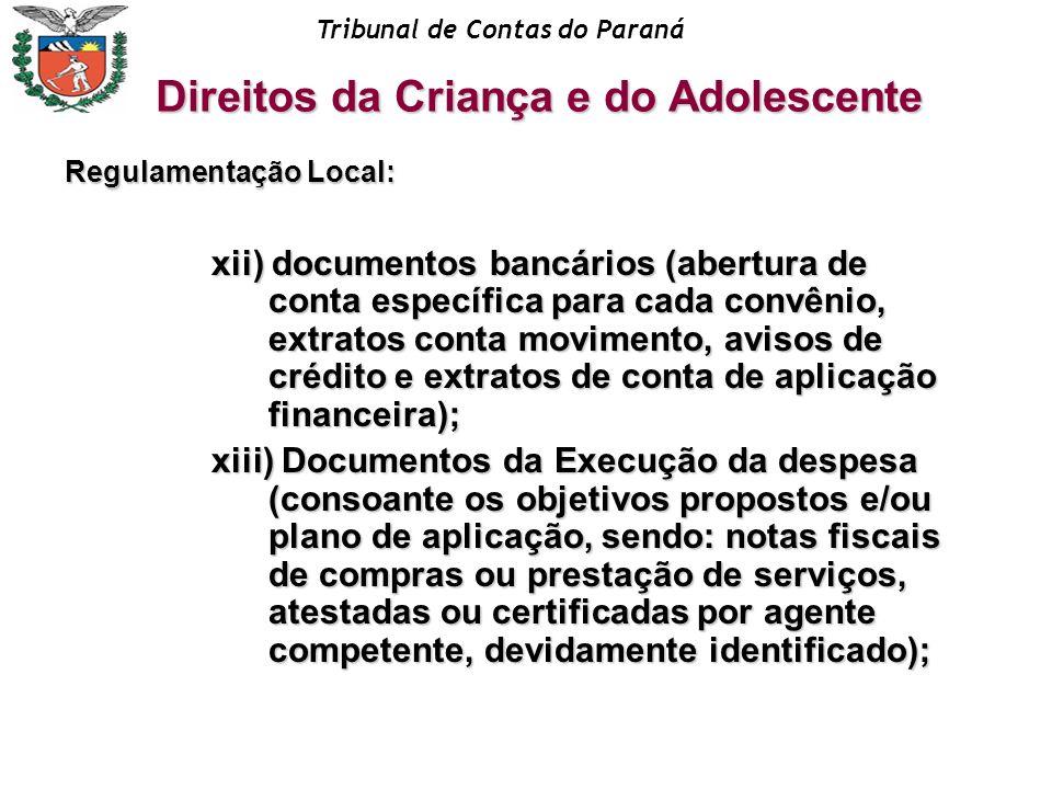 Tribunal de Contas do Paraná xii) documentos bancários (abertura de conta específica para cada convênio, extratos conta movimento, avisos de crédito e
