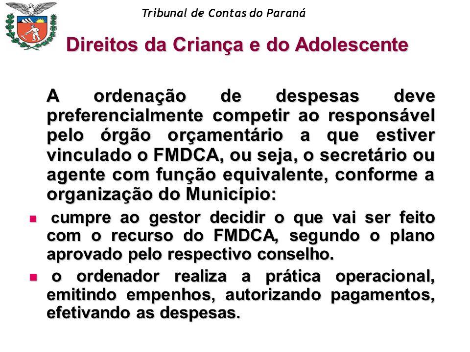 Tribunal de Contas do Paraná A ordenação de despesas deve preferencialmente competir ao responsável pelo órgão orçamentário a que estiver vinculado o
