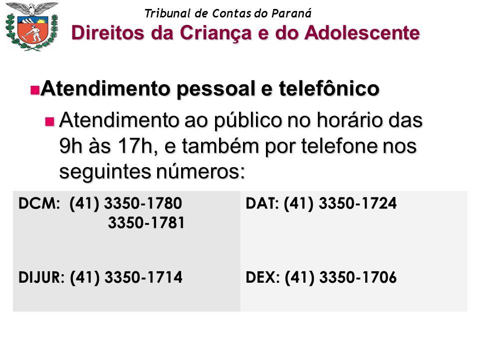 Tribunal de Contas do Paraná Atendimento pessoal e telefônico Atendimento pessoal e telefônico Atendimento ao público no horário das 9h às 17h, e tamb