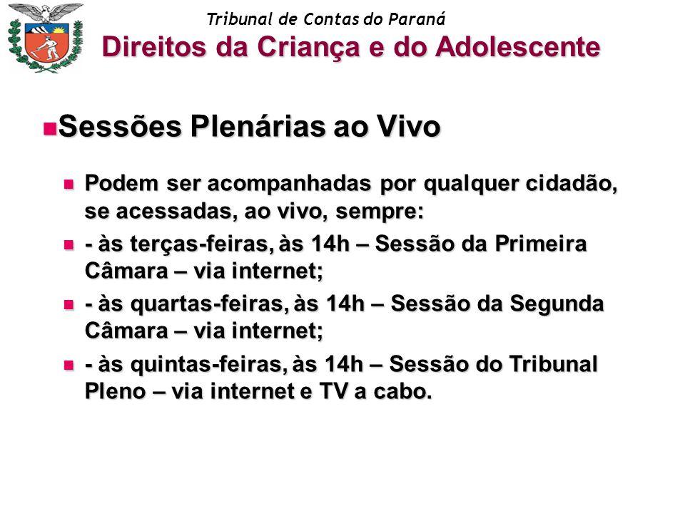 Tribunal de Contas do Paraná Sessões Plenárias ao Vivo Sessões Plenárias ao Vivo Podem ser acompanhadas por qualquer cidadão, se acessadas, ao vivo, s