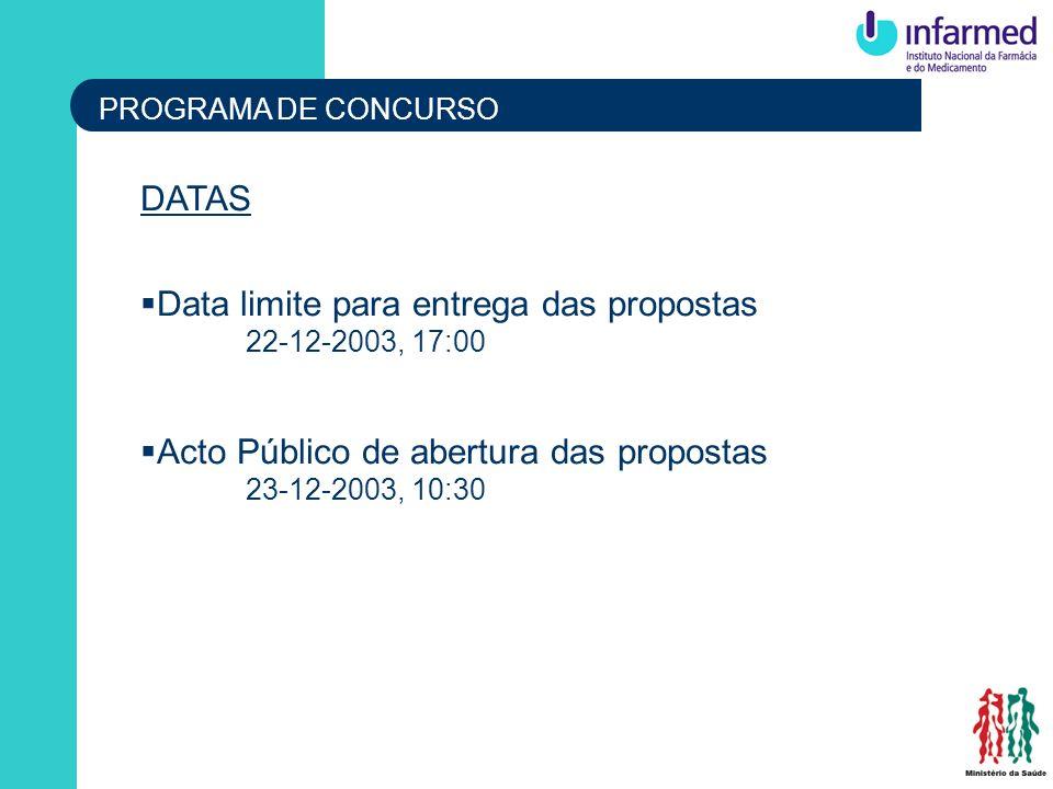 PROGRAMA DE CONCURSO DATAS Data limite para entrega das propostas 22-12-2003, 17:00 Acto Público de abertura das propostas 23-12-2003, 10:30