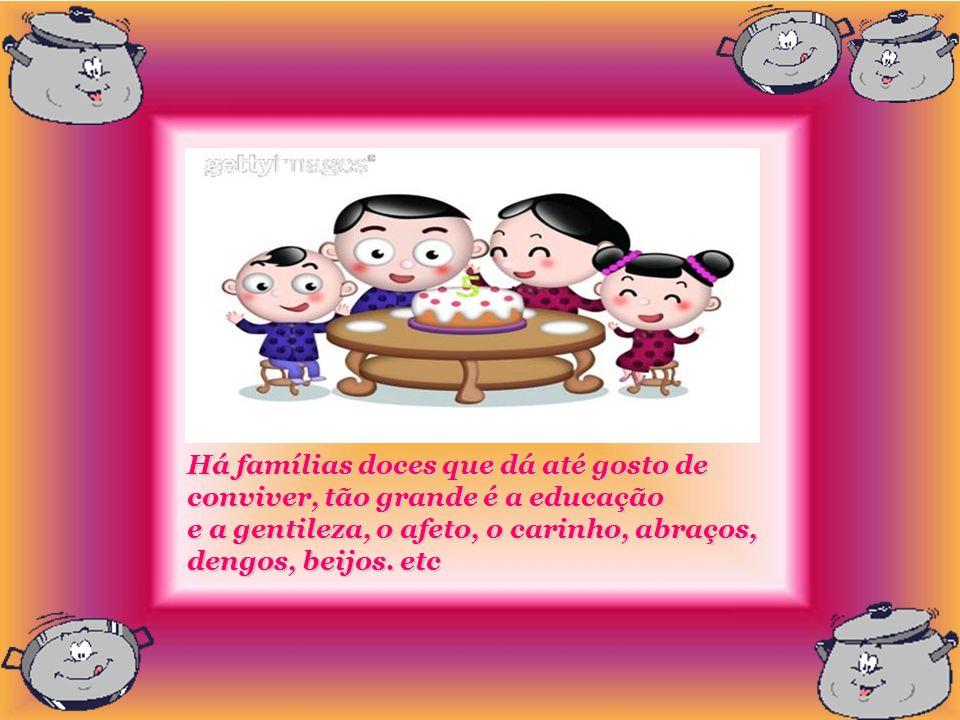 Aproveite sua família enquanto os avós e pais estão vivos, se você for pai dê, atenção aos filhos, uma hora eles crescem e vão-se embora!