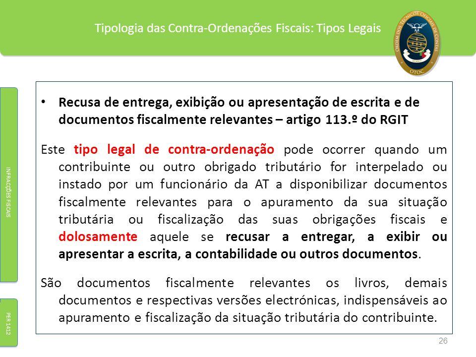 Tipologia das Contra-Ordenações Fiscais: Tipos Legais Recusa de entrega, exibição ou apresentação de escrita e de documentos fiscalmente relevantes –