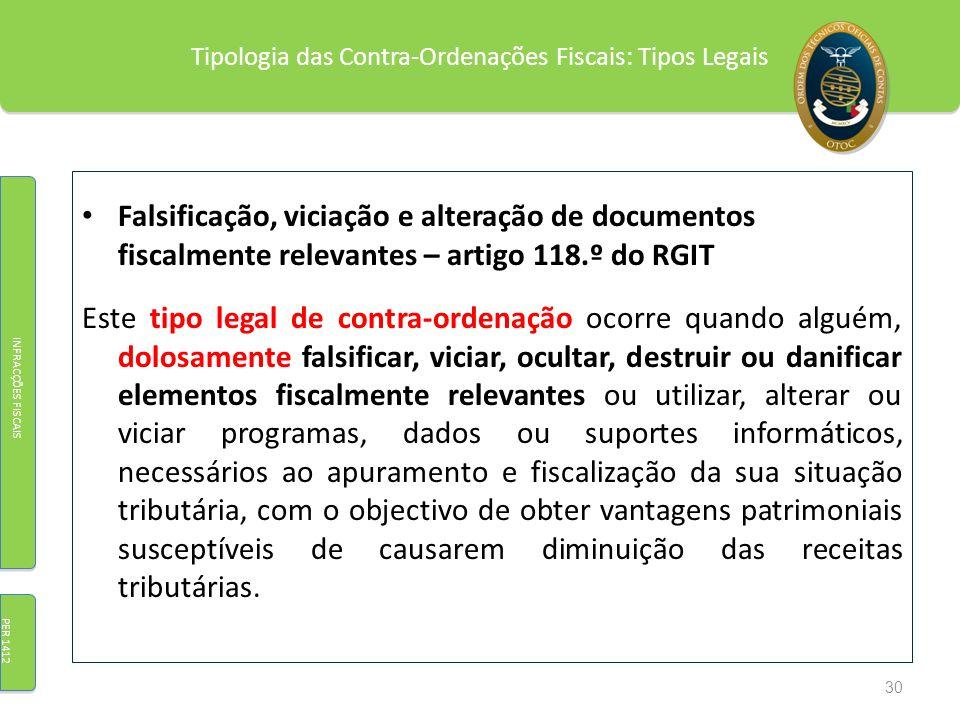 Tipologia das Contra-Ordenações Fiscais: Tipos Legais Falsificação, viciação e alteração de documentos fiscalmente relevantes – artigo 118.º do RGIT E