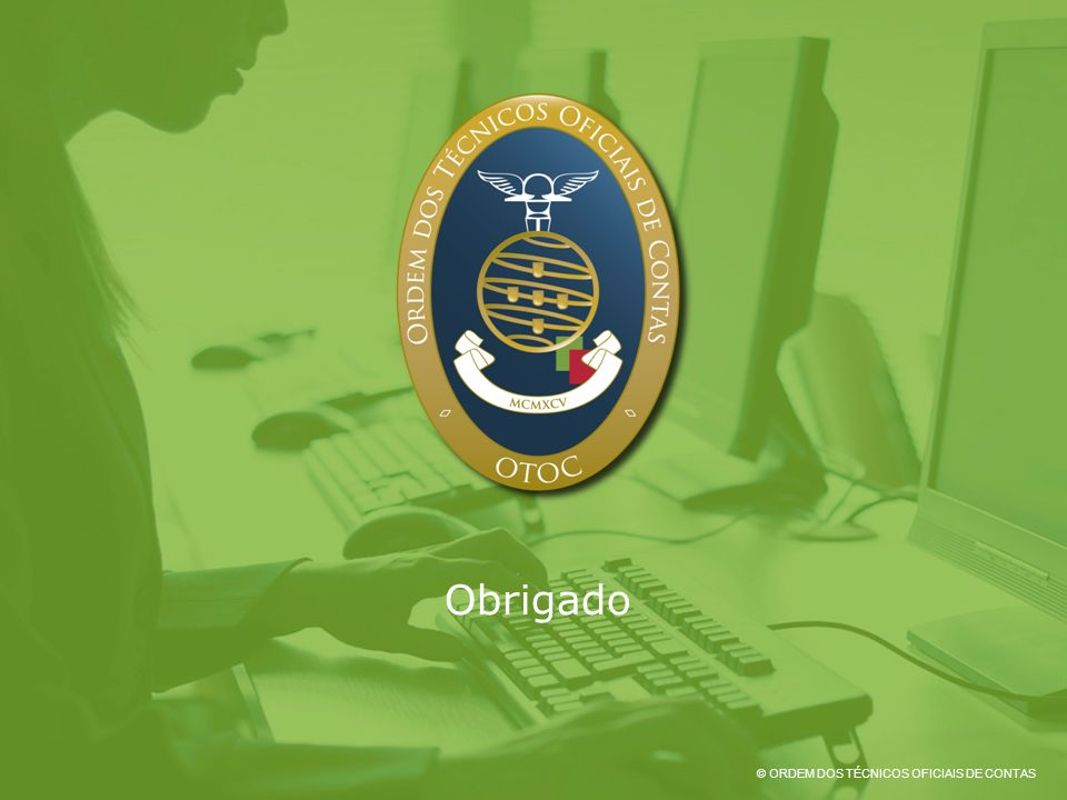 © ORDEM DOS TÉCNICOS OFICIAIS DE CONTAS Obrigado
