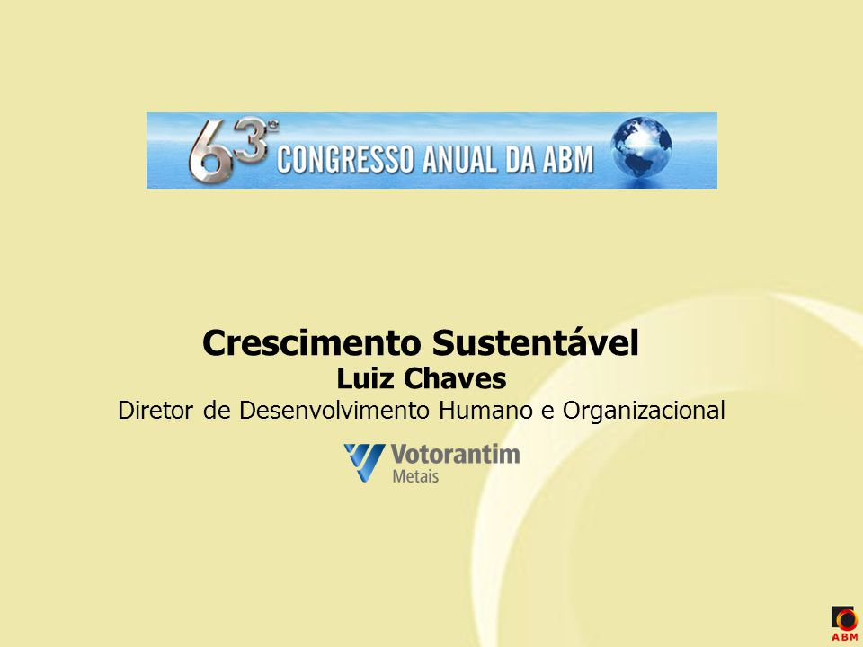 Crescimento Sustentável Luiz Chaves Diretor de Desenvolvimento Humano e Organizacional