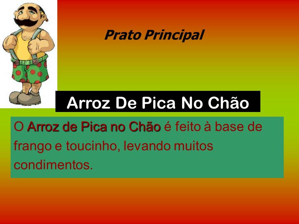 Prato Principal Pica no Chão Com Pica no Chão a coisa fica mais difícil. É uma especialidade da região do Entre-Douro e Minho, no extremo-norte do paí