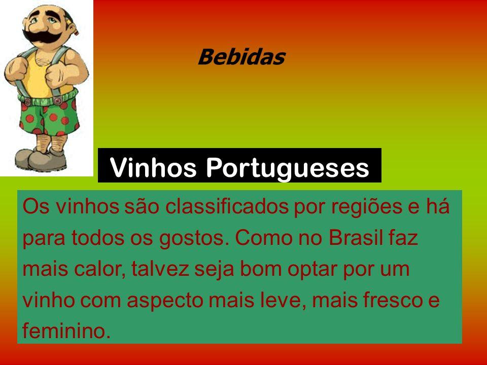 Acompanhamento É fácil encontrar uma rapariga portuguesa com um cacete na mão, ou um saco de compras cheio deles. No super mercado na zona do pão, tem