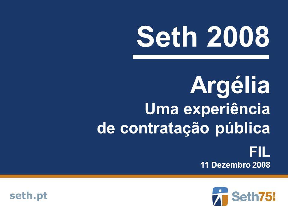 seth.pt Seth 2008 Argélia Uma experiência de contratação pública FIL 11 Dezembro 2008