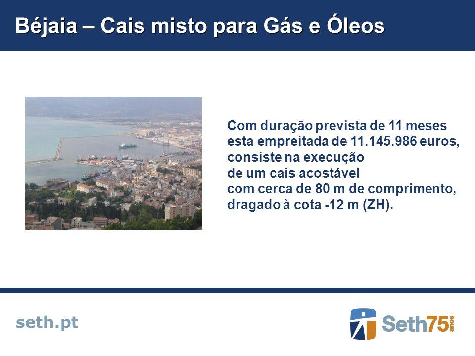 Béjaia – Cais misto para Gás e Óleos seth.pt Com duração prevista de 11 meses esta empreitada de 11.145.986 euros, consiste na execução de um cais aco