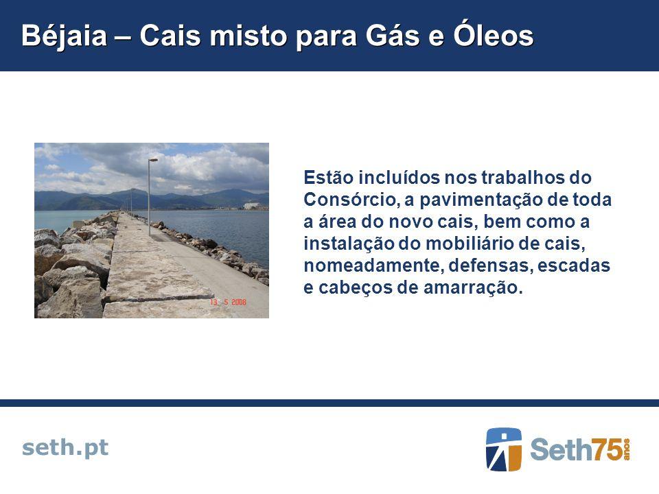 Béjaia – Cais misto para Gás e Óleos seth.pt Estão incluídos nos trabalhos do Consórcio, a pavimentação de toda a área do novo cais, bem como a instal