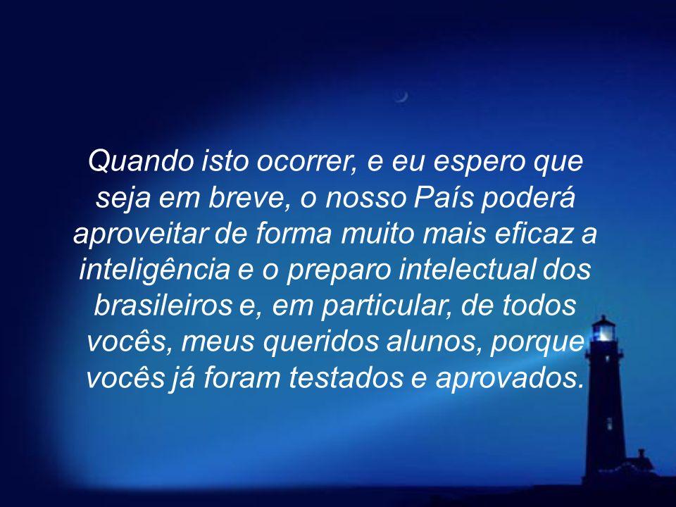 Só assim seremos capazes de caminhar com autonomia e tomar decisões que beneficiem verdadeiramente a sociedade brasileira. Será a construção de um Bra