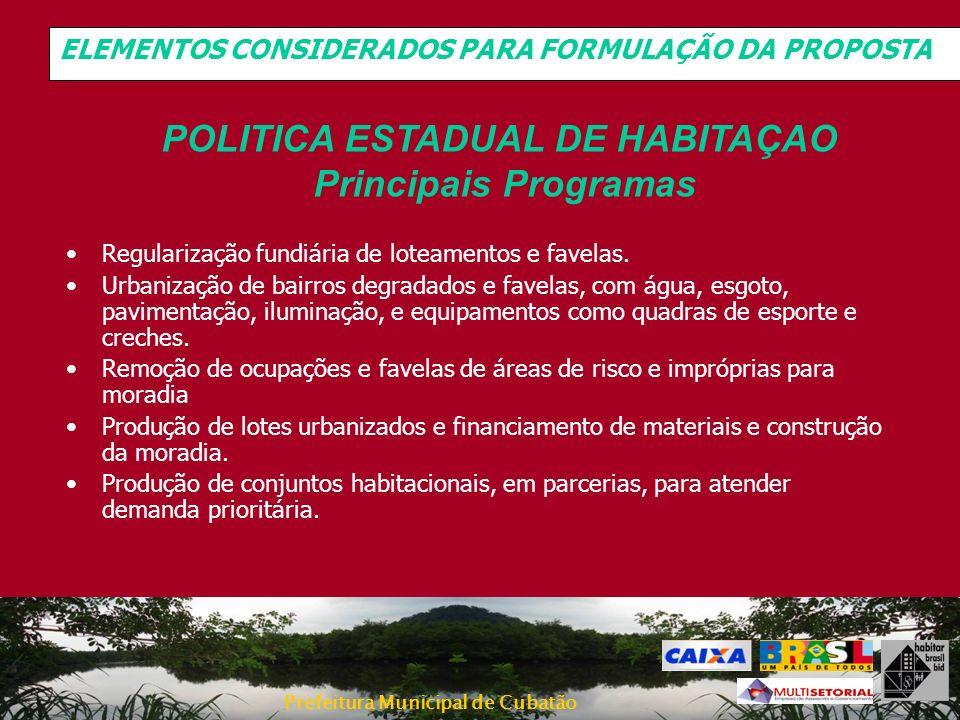 Prefeitura Municipal de Cubatão Regularização fundiária de loteamentos e favelas. Urbanização de bairros degradados e favelas, com água, esgoto, pavim