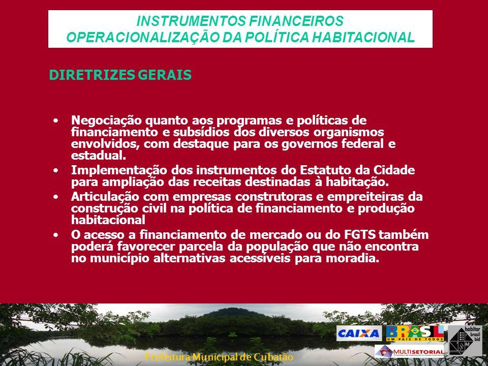 Prefeitura Municipal de Cubatão DIRETRIZES GERAIS Negociação quanto aos programas e políticas de financiamento e subsídios dos diversos organismos env