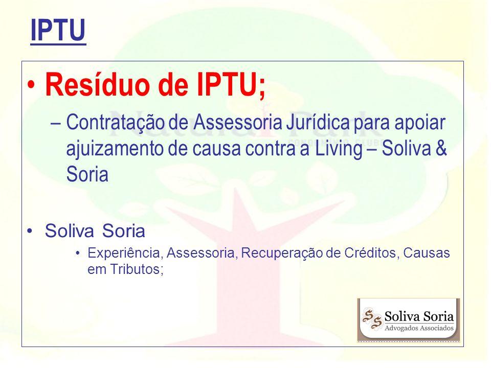 Resíduo de IPTU; –Contratação de Assessoria Jurídica para apoiar ajuizamento de causa contra a Living – Soliva & Soria Soliva Soria Experiência, Asses